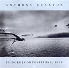 ANTHONY BRAXTON 19 [Solo] Compositions, 1988 album cover